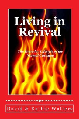 Living in Revival: The Everyday Lifestyle of the Normal Christian