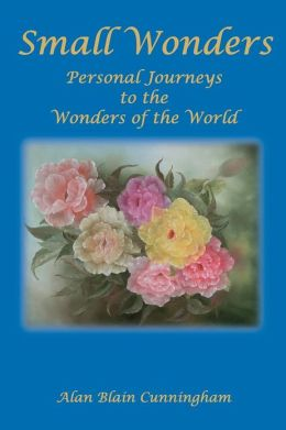 Small Wonders: A Personal Journey to the Wonders of the World