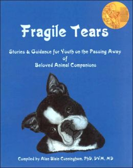 Fragile Tears: Stories and Guidance for Youth on the Passing Away of Beloved Animal Companions