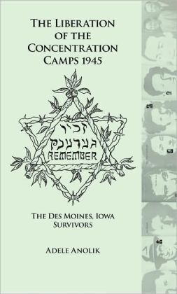 Liberation of the Concentration Camps: The Des Moines Survivors