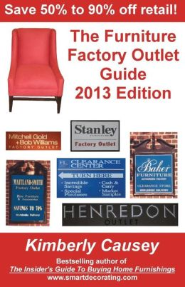 The Furniture Factory Outlet Guide 2013 Edition By Kimberly Ann Causey 9781888229479
