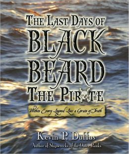 The Last Days of Black Beard the Pirate: Within Every Legend Lies a Grain of Truth