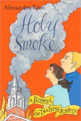 Holy Smoke: A Bones and the Duchess Mystery
