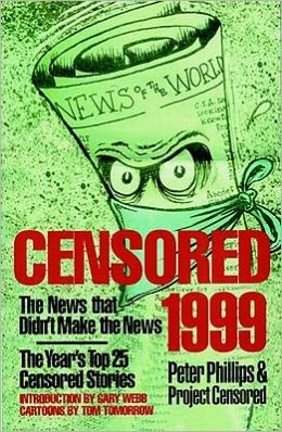 Censored 1999: The News That Didn't Make the News, the Year's Top 25 Censored Stories