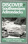 Discover the Southwestern Adirondacks : Four-Season Adventures in the Wild-Forested Foothills