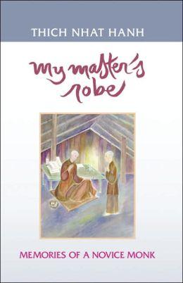 My Master's Robe : Memories of a Novice Monk