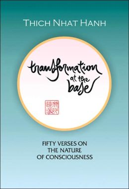Transformation at the Base: Fifty Verses on the Nature of Consciousness