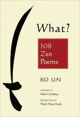 What?: 108 Zen Poems