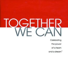 Together We Can: Celebrating the Power of a Team and a Dream