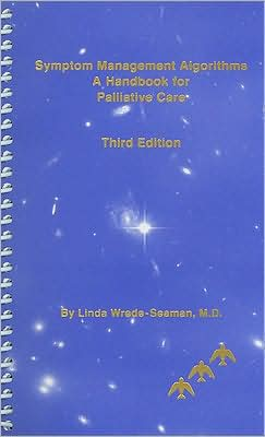 Symptom Management Algorithms: A Handbook for Palliative Care