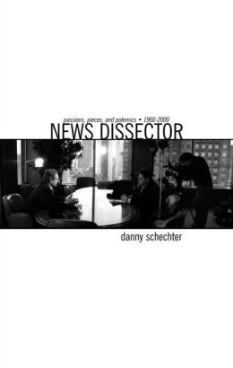 News Dissector: Passions, Pieces and Polemics, 1960-2000