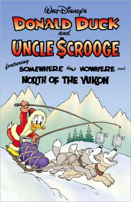 Donald Duck And Uncle Scrooge: Somewhere in Nowhere and North of the Yukon
