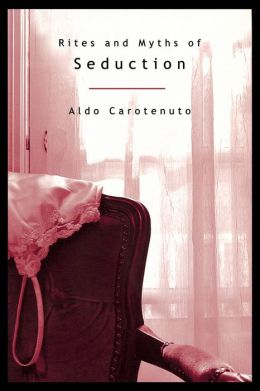 Rites and Myths of Seduction