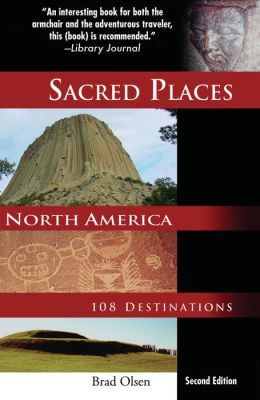 Sacred Places North America: 108 Destinations