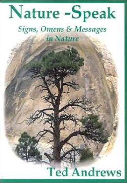 Nature - Speak: Signs, Omens and Messages in Nature