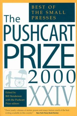 The Pushcart Prize XXIV: Best of the Small Presses 2000