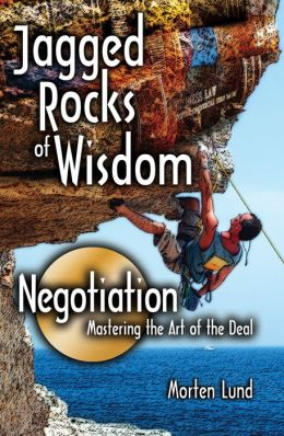 Jagged Rocks of Wisdom - Negotiation: Mastering the Art of the Deal