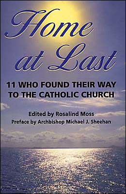 Home at Last: 11 Who Found Their Way to the Catholic Church
