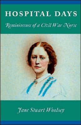 Hospital Days: Reminiscence of a Civil War Nurse