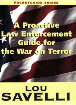 A Proactive Law Enforcement Guide for the War on Terror