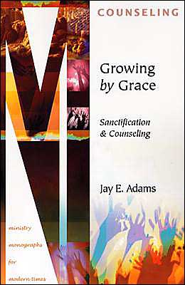Growing by Grace: Sanctification and Counseling