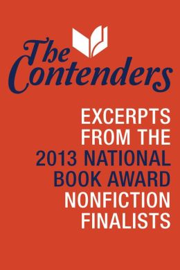 The Contenders: Excerpts from the 2013 National Book Award Nonfiction Finalists