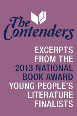 The Contenders: Excerpts from the 2013 National Book Award Young People's Literature Finalists