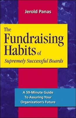 Fundraising Habits of Supremely Successful Boards: A 1-Hour Guide to Ensuring Your Organization's Future