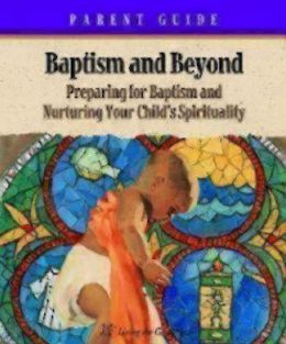 Baptism and beyond: Sessions for Parents