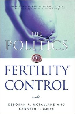 The Politics Of Fertility Control