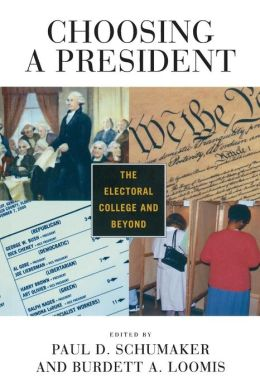 Choosing a President: The Electoral College and Beyond