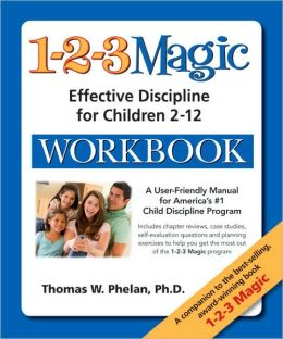 The 1-2-3 Magic Workbook: Effective Discipline for Children 2-12