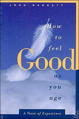 How to Feel Good as You Age: A Voice of Experience