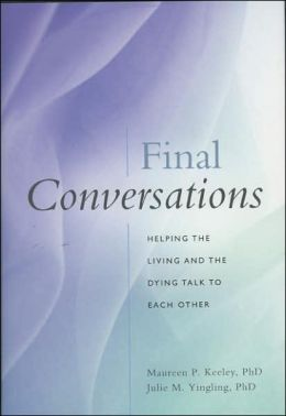 Final Conversations: Helping the Living and the Dying Talk to Each Other