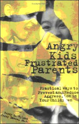 Angry Kids, Frustrated Parents