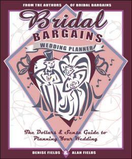 Bridal Bargains Wedding Planner: The Dollars & Senise Guide to Planning Your Wedding
