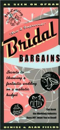 Bridal Bargains, 9th Edition: Secrets to Throwing a Fantastic Wedding on a Realistic Budget