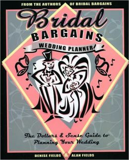 Bridal Bargains Wedding Planner, 2nd Edition: The Dollars and Sense Guide to Planning Your Wedding