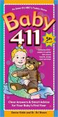 Book Cover Image. Title: Baby 411:  Clear Answers & Smart Advice For Your Baby's First Year, Author: Denise Fields
