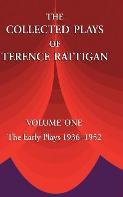 Collected Plays of Terence Rattigan: The Early Plays 1936-1952