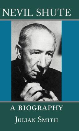 Nevil Shute: A Biography (Nevil Shute Norway)