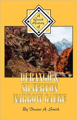 Durango and Silverton, Narrow Gauge: A Quick History