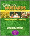 Gourmet Mustards: The how-Tos of Making and Cooking with Mustards