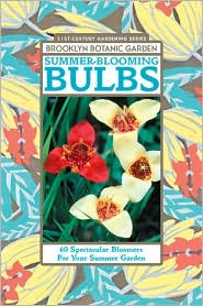 Summer-Blooming Bulbs: 60 Spectacular Bloomers For Your Summer Garden