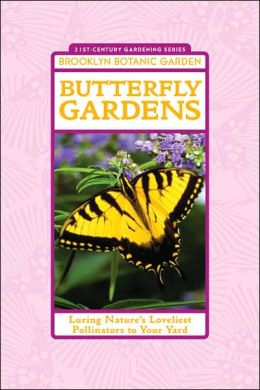 Butterfly Gardens: Luring Nature's Loveliest Pollinators to Your Yard