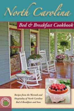 North Carolina Bed and Breakfast Cookbook