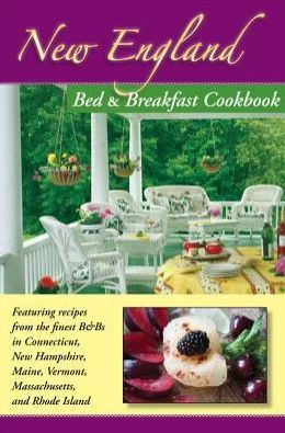New England Bed and Breakfast Cookbook
