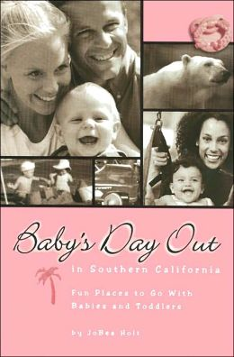 Baby's Day Out in Southern California: Fun Places to Go with Babies and Toddlers