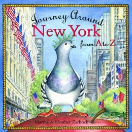 Journey Around New York from A to Z (Journeys) Martha Day Zschock and Heather Zschock