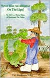Never Kiss an Alligator on the Lips!: The Life and Trying Times of Boudreaux the Cajun